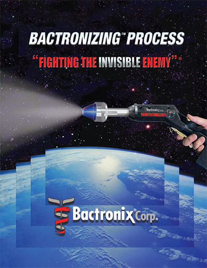 The Bactrnoizing Process - Mold Mildew Viruse do not stand a chance